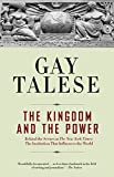 Talese, Gay: The Kingdom and the Power: Behind the Scenes at The New York Times  The Institution That Influences the World