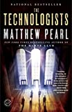 Pearl, Matthew: The Technologists (with bonus short story The Professor's Assassin): A Novel