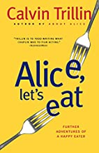 Alice, Let's Eat: Further Adventures of a…