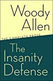 Allen, Woody: The Insanity Defense: The Complete Prose