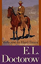 Welcome to Hard Times by E. L. Doctorow