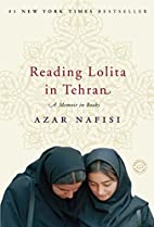 Reading Lolita in Tehran: A Memoir in Books…