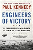 Kennedy, Paul: Engineers of Victory: The Problem Solvers Who Turned The Tide in the Second World War