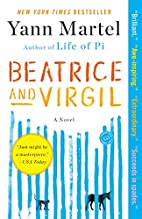 Beatrice and Virgil: A Novel by Yann Martel