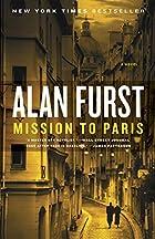 Mission to Paris: A Novel by Alan Furst
