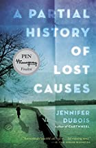 A Partial History of Lost Causes: A Novel by…
