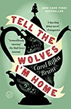 Tell the Wolves I'm Home by Carol Rifka…