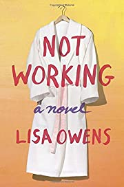 Not Working: A Novel by Lisa Owens