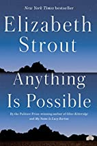 Anything Is Possible: A Novel by Elizabeth…