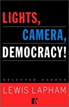 Lights, Camera, Democracy! : Selected Essays…