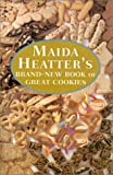 Heatter, Maida: Maida Heatter's Brand-New Book of Great Cookies