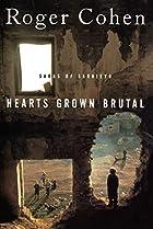 Hearts Grown Brutal:: Sagas of Sarajevo by…