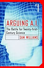 Arguing A.I.: The Battle for…