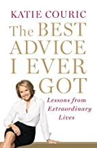 The Best Advice I Ever Got: Lessons from…