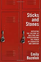 Sticks and Stones: Defeating the Culture of…