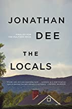 The Locals: A Novel by Jonathan Dee