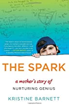 The Spark: A Mother's Story of Nurturing,…
