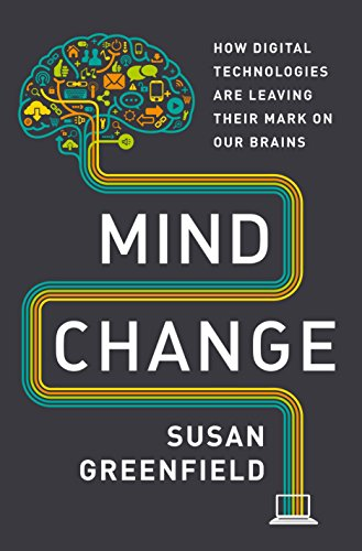 mind-change-how-digital-technologies-are-leaving-their-mark-on-our-brains
