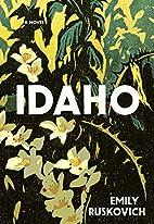 Idaho: A Novel by Emily Ruskovich