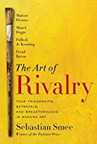 The Art of Rivalry: Four Friendships,…