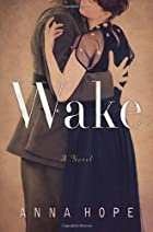 Wake: A Novel by Anna Hope