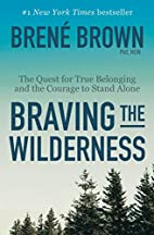 Braving the Wilderness: The Quest for True…