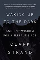 Waking Up to the Dark: Ancient Wisdom for a…