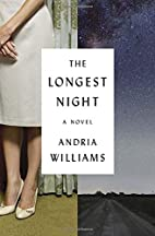 The Longest Night: A Novel by Andria…