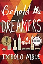 Behold the Dreamers by Imbolo Mbue