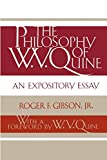 Roger F. Gibson Jr.: The Philosophy of W. V. Quine: An Expository Essay