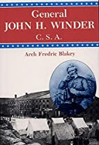 General John H. Winder, C.S.A. by Arch…