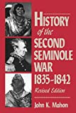 Mahon, John K.: History of the Second Seminole War, 1835-1842