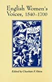Otten, Charlotte F.: English Women's Voices, 1540-1700