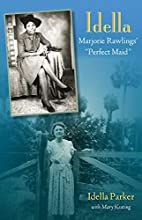 Idella: Marjorie Rawlings' Perfect Maid by…