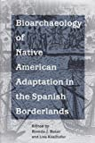Baker, Brenda J.: Bioarchaeology of Native American Adaptation in the Spanish Borderlands