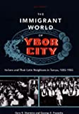 Mormino, Gary R.: The Immigrant World of Ybor City: Italians and Their Latin Neighbors in Tampa, 1885-1985