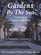 Gardens by the Sea: Creating a Tropical…