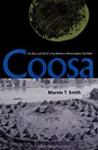 Coosa: The Rise and Fall of a Southeastern…