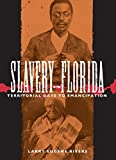 Rivers, Larry Eugene: Slavery in Florida: Territorial Days to Emancipation