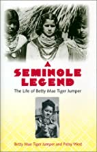 A Seminole Legend: The Life of Betty Mae…