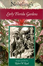 Nehrling's Early Florida Gardens by…