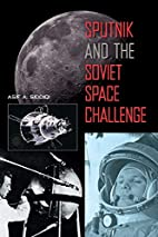 Sputnik and the Soviet Space Challenge by…