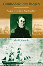 Commodore John Rodgers: Paragon of the Early…