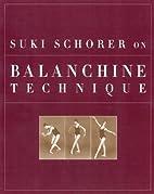 Suki Schorer on Balanchine Technique by SEAN…