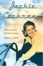 Jackie Cochran: Pilot in the Fastest Lane by…