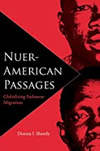 Nuer-American Passages: Globalizing Sudanese…