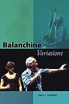 Balanchine Variations by NANCY GOLDNER