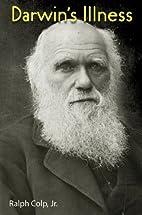 Darwin's Illness by Ralph Colp