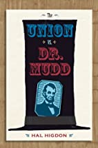 The Union vs. Dr. Mudd by Hal Higdon