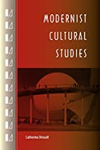 Modernist Cultural Studies by Catherine…